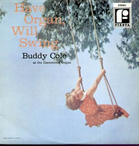 BUDDY COLE - Have Organ Will Swing - (WB) - 1958