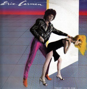 ERIC CARMEN - Tonight You're Mine - (Arista) - 1980