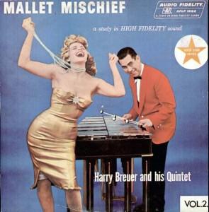 HARRY BREUER - Mallet Mischief - (Audio Fidelity) - 1959