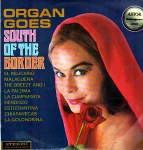GEORGE RYAN & WILLIAM DALY - Organ Goes South of the Border - (Astor)