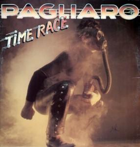 PAGLIARO - Time Rage - (CBS) - 1977
