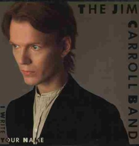 Jim Carroll Band - I Write Your Name
