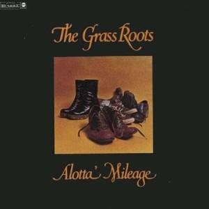Grass Roots - Alotta' Mileage
