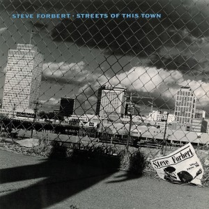 Steve Forbert - Streets of This Town
