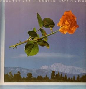 country joe mcdonald - love is a fire