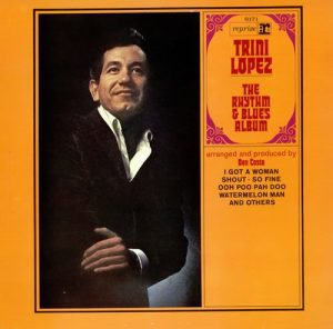 Trini Lopez - The Rhythm & Blues Album