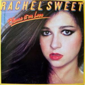 Rachel Sweet - Blame it on Love