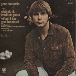 Joe South - Dont It Make You Want To Go Home