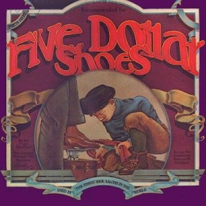 Five Dollar Shoes - Five Dollar Shoes