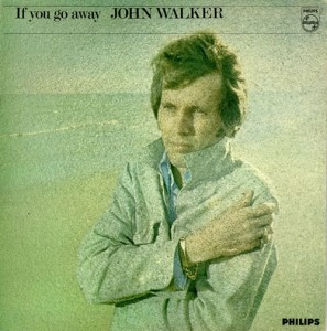 John Walker - If You Go Away