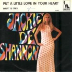 Jackie DeShannon - Put a Little Love in Your Heart - German 45