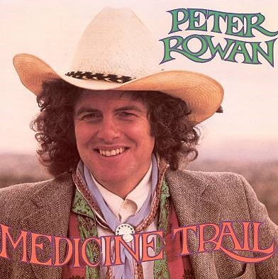 Peter Rowan - Medicine Trail