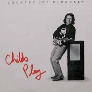 Country Joe McDonald - Childs Play