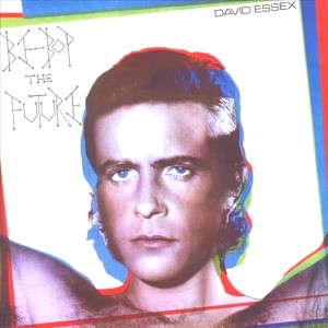 David Essex - Be Bop The Future 01