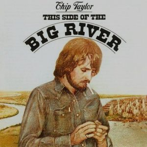 Chip Taylor - This Side of The Big River
