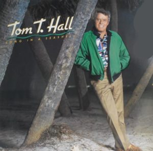Tom T Hall - Song in a Seashell