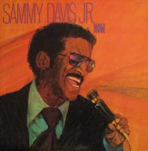 Sammy Davis Jr - Now
