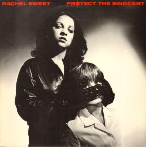 Rachel Sweet - Protect The Iinnocent