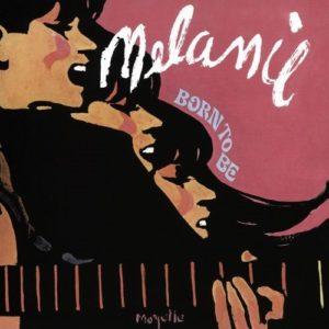 Melanie - Born to Be - original